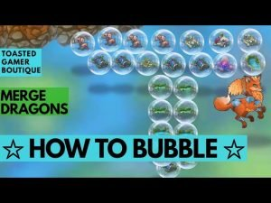 Merge Dragons How To Bubble