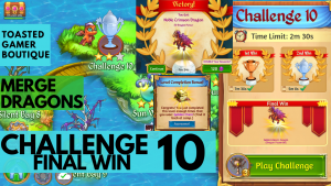 Merge Dragons Challenge 10 Final Win | 1m54s