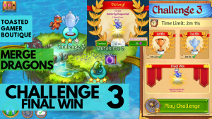 Merge Dragons Challenge 3 Final Win | 1m56s