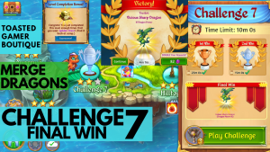 Merge Dragons Challenge 7 Final Win | 4m16s