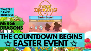 Merge Dragons Easter Event 2019